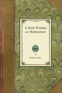 A Short Treatise on Horticulture (Paperback)