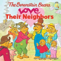 The Berenstain Bears Love Their Neighbors (Paperback)