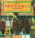 Cafe Pasqual's Cookbook: Spirited Recipes from Santa Fe (Paperback)