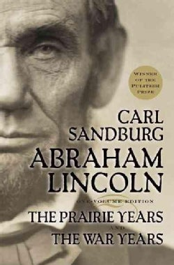 Abraham Lincoln: The Prairie Years and the War Years (Paperback)