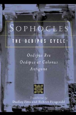 The Oedipus Cycle: An English Version : Oedipus Rex/Oedipus at Colonus/Antigone (Paperback)