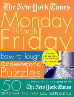 The New York Times Monday Through Friday Easy to Tough Crossword Puzzles (Paperback)