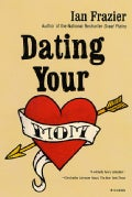 Dating Your Mom (Paperback)