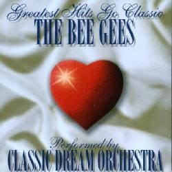 CLASSIC DREAM ORCHESTRA - BEE GEES-GREATEST HITS GO