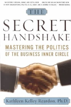 The Secret Handshake: Mastering the Politics of the Business Inner Circle (Paperback)