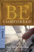 Be Comforted: Feeling Secure in the Arms of God, OT Commentary Isaiah (Paperback)