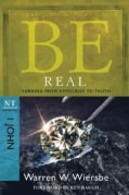 Be Real: Turning from Hypocrisy to Truth, NT Commentary 1 John (Paperback)
