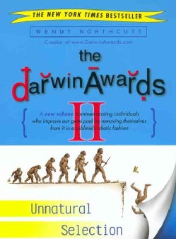 The Darwin Awards II: Unnatural Selection (Paperback)