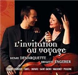 DEMARQUETTE/ENGERER - L'INVITATION AU VOYAGE-MUSIC BY DEBUSSY RAVEL DUPA