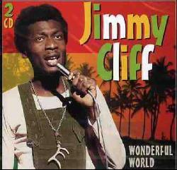 JIMMY CLIFF - WONDERFUL WORLD