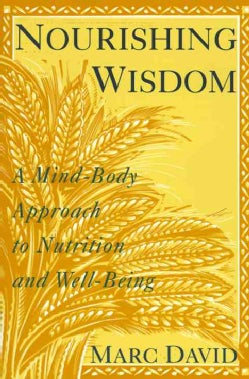 Nourishing Wisdom: A Mind/Body Approach to Nutrition and Well-Being (Paperback)