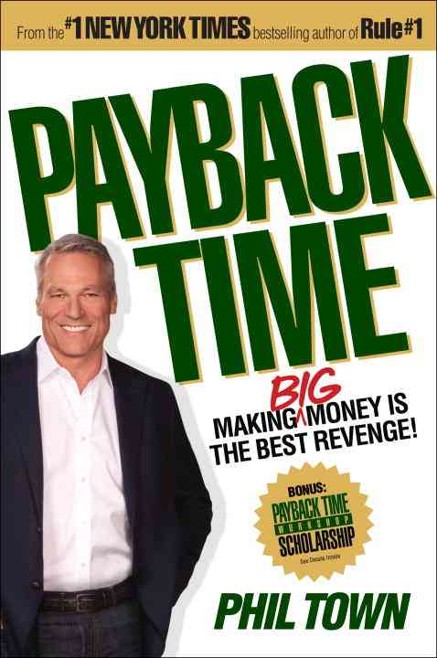 Payback Time: Making Big Money Is the Best Revenge! (Hardcover)