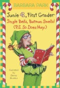 Junie B., First Grader Jingle Bells, Batman Smells! (P.S. So Does May.) (Paperback)