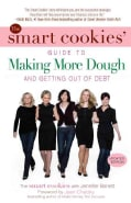 The Smart Cookies' Guide to Making More Dough and Getting Out of Debt (Paperback)