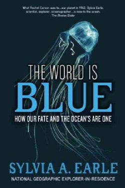 The World Is Blue: How Our Fate and the Ocean's Are One (Hardcover)