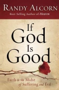If God is Good...: Faith in the Midst of Suffering and Evil (Hardcover)