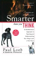Smarter Than You Think: A Revolutionary Approach to Teaching and Understanding Your Dog in Just a Few Hours (Paperback)