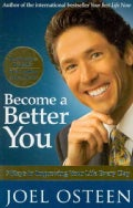 Become a Better You: 7 Keys to Improving Your Life Every Day (Paperback)