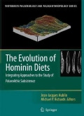 The Evolution of Hominid Diets: Integrating Approaches to the Study of Palaeolithic Subsistence (Hardcover)