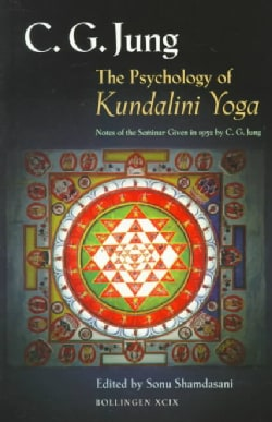 The Psychology of Kundalini Yoga: Notes of Seminar Given in 1932 by C.G. Jung (Paperback)