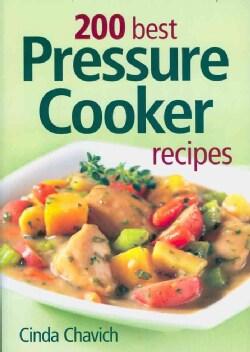 200 Best Pressure Cooker Recipes (Paperback)