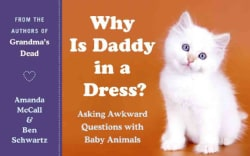 Why Is Daddy in a Dress?: Asking Awkward Questions With Baby Animals (Paperback)