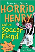 Horrid Henry and the Soccer Fiend (Paperback)