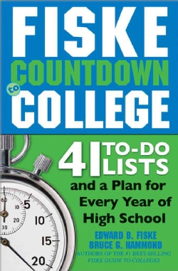 Fiske Countdown to College: 41 To-do Lists and a Plan for Every Year of High School (Paperback)