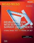 McAd/McSd Self-Paced Trainig Kit Developing Xml Web Services and Server Comnents With Microsoft Visual Basic.Net and Microsof...