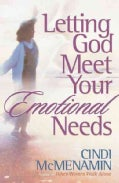 Letting God Meet Your Emotional Needs (Paperback)