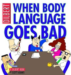 When Body Language Goes Bad: A Dilbert Book (Paperback)