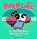 Pooch Cafe: All Dogs Naturally Know How to Swim (Paperback)