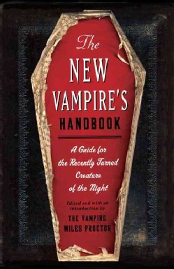 The New Vampire's Handbook: A Guide for the Recently Turned Creature of the Night (Paperback)