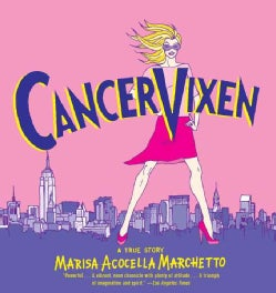 Cancer Vixen: A True Story (Paperback)