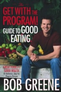 The Get With the Program! Guide to Good Eating: Great Food for Good Health (Hardcover)