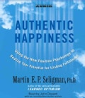 Authentic Happiness: Using the New Positive Psychology to Realize Your Potential for Lasting Fulfillment (CD-Audio)
