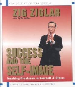 Success and the Self-Image: Inspiring Greatness in Yourself & Others (CD-Audio)