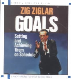 Goals: Setting and Achieving Them on Schedule (CD-Audio)