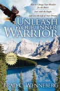 Unleash Your Inner Warrior: How to Change Your Mindset for the Better, Soar With the Eagles, and Live the Life of... (Paperback)