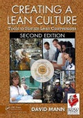 Creating a Lean Culture: Tools to Sustain Lean Conversions (Paperback)