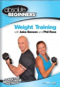 Absolute Beginners Fitness: Weight Training With Jules Benson & Phil Ross (DVD)