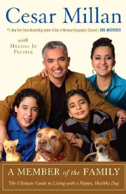 A Member of the Family: Cesar Millan's Guide to a Lifetime of Fulfillment With Your Dog (Paperback)