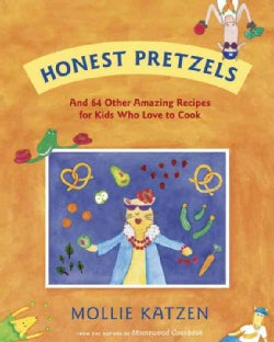 Honest Pretzels: And 64 Other Amazing Recipes for Cooks Ages 8 & Up (Paperback)