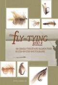 The Fly-Tying Bible: 100 Deadly Trout and Salmon Flies in Step-By-Step Photographs (Hardcover)