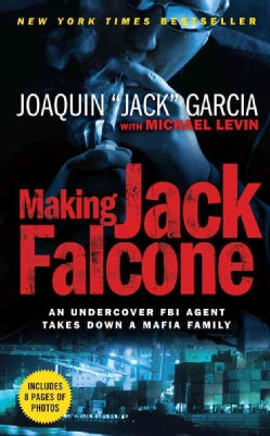 Making Jack Falcone: An Undercover FBI Agent Takes Down a Mafia Family (Paperback)