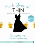 Cook Yourself Thin: Skinny Meals You Can Make in Minutes (Paperback)
