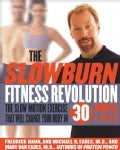 The Slow Burn Fitness Revolution: The Slow Motion Exercise That Will Change Your Body in 30 Minutes a Week (Hardcover)