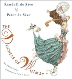 The Duchess of Whimsy: An Absolutely Delicious Fairy Tale (Hardcover)