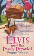 Elvis and the Dearly Departed (Paperback)