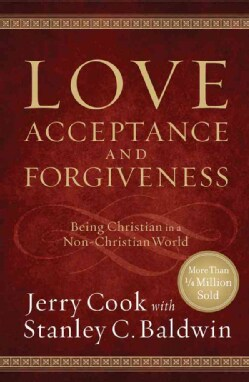 Love, Acceptance and Forgiveness: Being Christian in a Non-Christian World (Paperback)